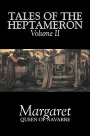 Cover of: The Tales of the Heptameron Vol. II | Margaret Queen of Navarre