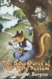 Cover of: The Adventures of Unc' Billy Possum | Thornton W. Burgess