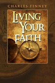 Cover of: Living Your Faith by Charles Finney