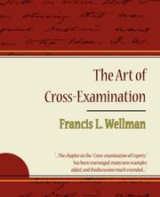 Cover of: The Art of Cross-Examination - Francis L. Wellman | Francis L. Wellman