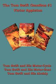 Cover of: Tom Swift and his Motor-Cycle, Tom Swift and his Motor-Boat, Tom Swift and his Airship | Howard Roger Garis