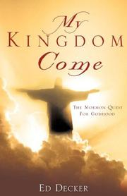 Cover of: MY KINGDOM COME by Ed Decker