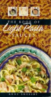Cover of: The book of light pasta sauces by Anne Sheasby