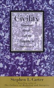 Cover of: Civility: manners, morals, and the etiquette of democracy by Stephen L. Carter