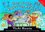 Cover of: Easy to Say, Easy to Play | Vicki Howie