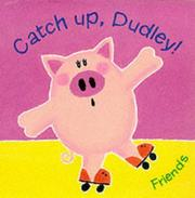 Cover of: Catch Up, Dudley (Little Orchard) by David Wojtowycz