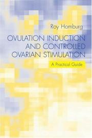 Cover of: Ovulation Induction and Controlled Ovarian Stimulation | Roy Homburg