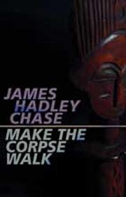 Cover of: Make the corpse walk | James Hadley Chase