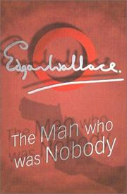 Cover of: The Man Who Was Nobody | Edgar Wallace