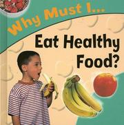Cover of: Why Must I Eat Healthy Food? (Why Must I?) | Jackie Gaff