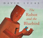 Cover of: The Robot and the Bluebird | David Lucas