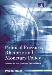 Cover of: Political Pressure, Rhetoric and Monetary Policy | Philipp Maier