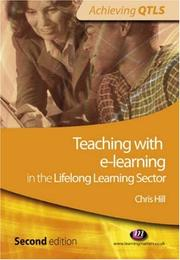 Cover of: Teaching With E-learning in the Lifelong Learning Sector (Achieving QTLS) | Chris Hill