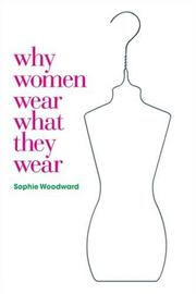 Cover of: Why Women Wear What they Wear (Materializing Culture) | Sophie Woodward