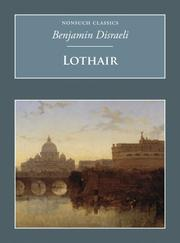 Cover of: Lothair by Benjamin Disraeli, Disraeli, Benjamin Earl of Beaconsfield