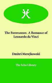 Cover of: The Forerunner. a Romance of Leonardo Da Vinci | Dmitry Sergeyevich Merezhkovsky