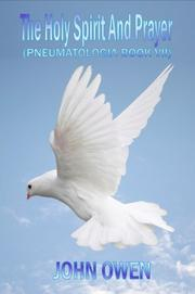 Cover of: John Owen on The Holy Spirit - The Spirit and Prayer (Book VII of Pneumatologia) by John Owen