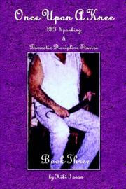 Cover of: Once Upon A Knee MF Spanking & Domestic Discipline Stories Book Three | Kiki, Faran