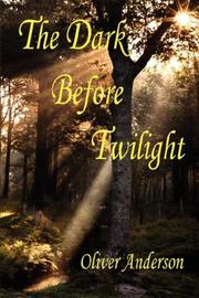 Cover of: The Dark Before Twilight | Oliver Anderson