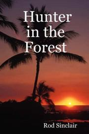 Cover of: Hunter in the Forest by Rod Sinclair
