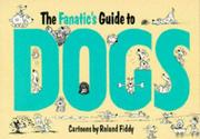 Cover of: Fanatic's Guide to Dogs (Fanatic's Guides Ser) | Roland Fiddy