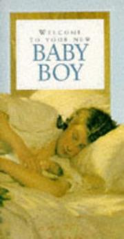 Cover of: Welcome to Your New Baby Boy (Occasions Series) by Helen Exley
