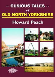 Cover of: Curious Tales of Old North Yorkshire | Howard Peach