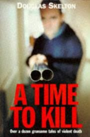 Cover of: A Time to Kill by Douglas Skelton