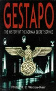 Cover of: Gestapo the History of the German Secret | Philip St C. Walton-Kerr