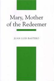 Cover of: Mary, Mother of the Redeemer | Juan Luis Bastero