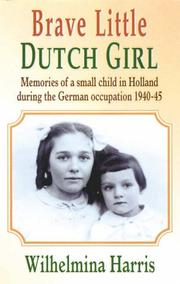 Cover of: Brave Little Dutch Girl | Wilhelmina Harris