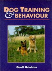 Cover of: Dog Training and Behaviour | Geoff Grinham