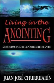 Cover of: Living in the Anointing | Juan Jose Churruarin