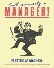 Cover of: Call Yourself a Manager! | Matthew Archer