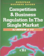 Cover of: Competition and Business Regulation in the Single Market (European Business Guides) | S.J., & Co. Berwin