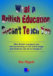 Cover of: What a British Education Doesn't Teach You | Raymond Piggott