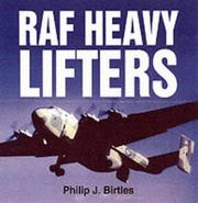 Cover of: Raf Heavy Lifters | Philip J. Birtles