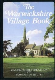 Cover of: The Warwickshire Village Book (Villages in Britain) by Warwickshire Federation of Women's Institutes