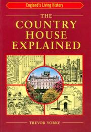 Cover of: Country House Explained (England's Living History) | Tevor Yorke