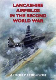 Cover of: Lancashire Airfields in the Second World War (Airfields) | Aldon Ferguson