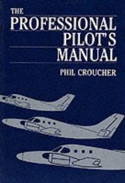 Cover of: The Professional Pilot's Manual | Philip Croucher