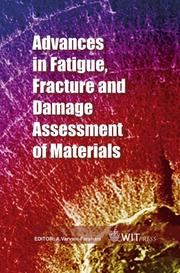 Cover of: Advances in Fatigue, Fracture and Damage Assessment of Materials (Advances in Damage Mechanics) | A. Varvani-Farahani