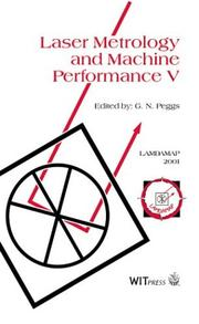 Cover of: Laser Metrology & Machine Performance V | Machine Tool, CMM, and Robot Performance (5th : 2001 : University of Birmingham) International Conference on Laser Metrology
