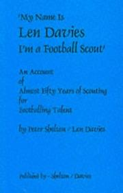 Cover of: My Name Is Len Davies, I'm a Football Scout by Peter Shelton