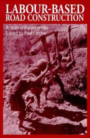 Cover of: Labour-Based Road Construction | Paul Larcher
