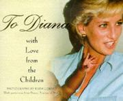 Cover of: To Diana, with Love from the Children (Diana Princess of Wales) | Ruth Corney