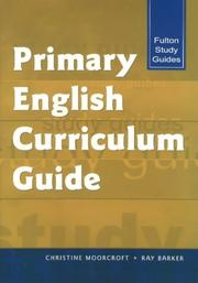 Cover of: PRIMARY ENGLISH CURRICULUM GUIDE (Fulton Study Guide Series) | Chris Moorcroft