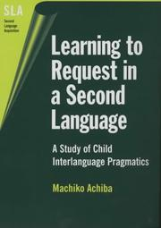 Cover of: Learning to Request in a Second Language | Machiko Achiba