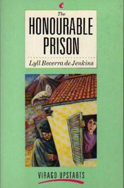 Cover of: The Honourable Prison | Lyll Becerra De Jenkins