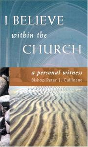 Cover of: I Believe Within the Church | Bishop Peter J. Cullinane